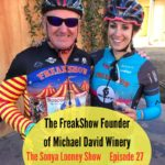 Unleashing the FreakShow: Beyond the Wine with Michael David Winery